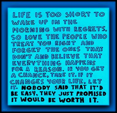 """Life is too short"" - CLICK TO ENLARGE"