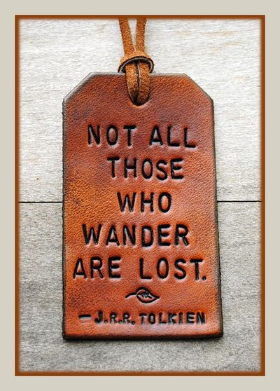"""Not all those who wander are lost."" - GAYTWOGETHER.COM - click picture to enlarge"