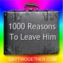 My Personal Story: 1000 Reasons To Leave Him - A Continuing Series